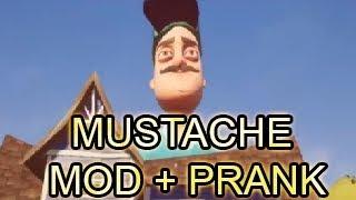 MUSTACHE MODS + MUSTACHE PRANK - Hello Neighbor Mod