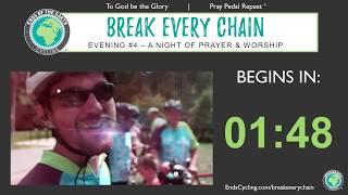 Evening #4 - 2020 BREAK EVERY CHAIN Virtual Tour - 5 Nights of Prayer & Worship