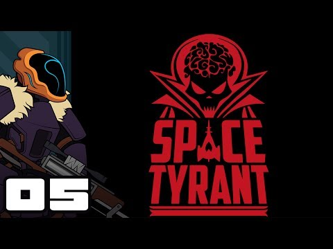 Let's Play Space Tyrant - PC Gameplay Part 5 - Convenient Conquerers