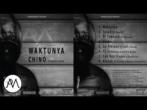 06. Chino - 32 ft. Nakkoes Gaba Gazty & Episode (Preman Musik OFFICIAL Audio)