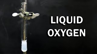 Making and playing with Liquid Oxygen