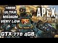 GTX 770 4Gb - Apex Legends - 1080p - Ultra / Medium / Very Low
