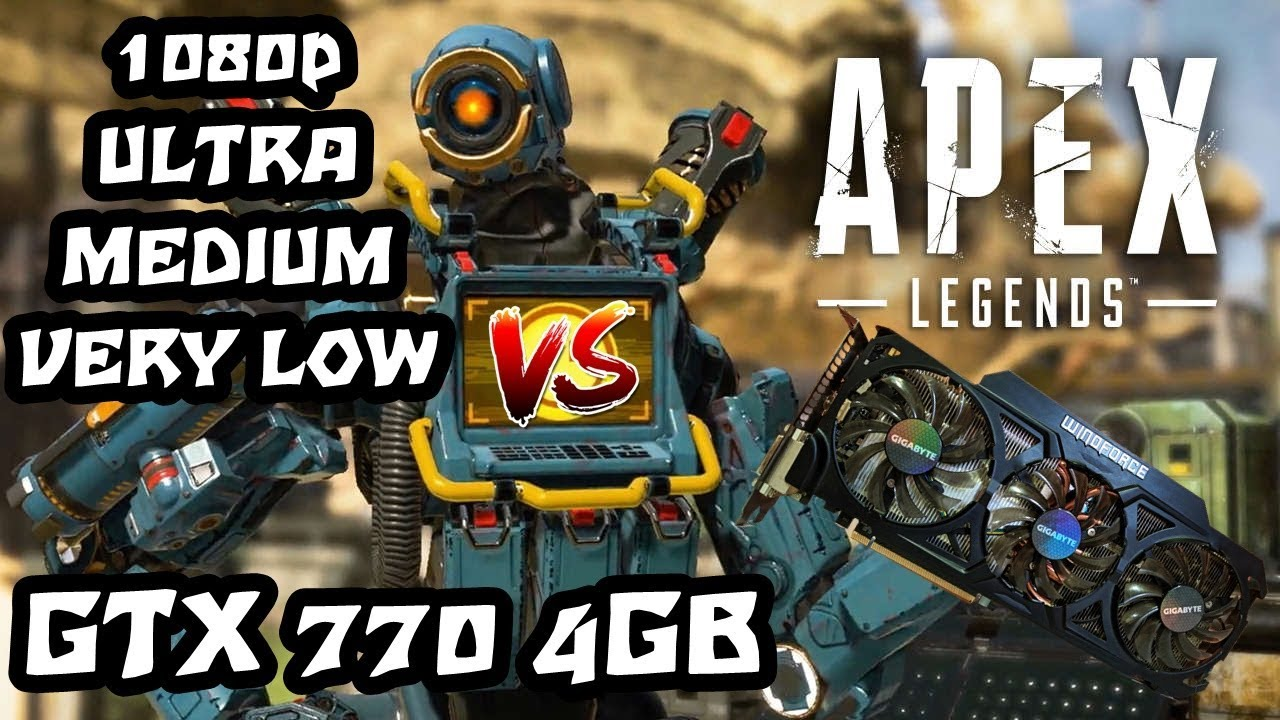 Download GTX 770 4Gb - Apex Legends - 1080p - Ultra / Medium / Very Low
