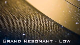 Grand Resonant - Low