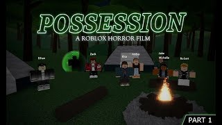 ROBLOX Horror Movie - Possession (PART 1)
