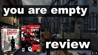 YOU ARE EMPTY: Review