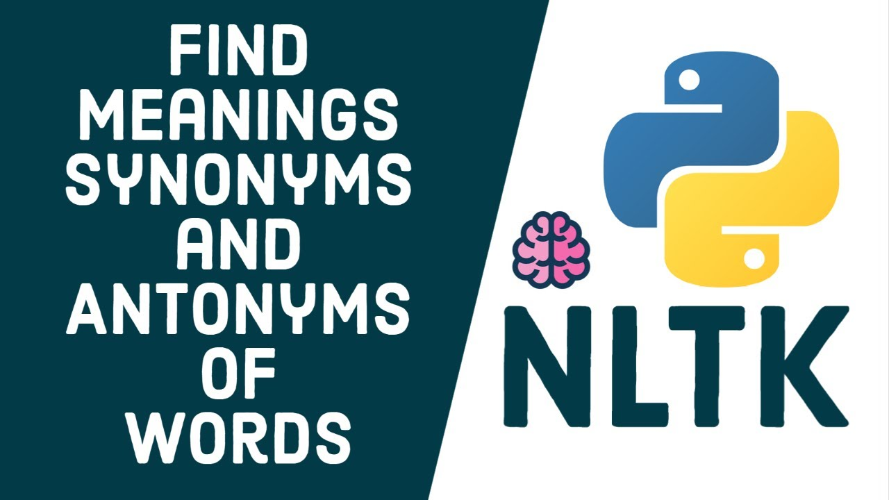 Find Meanings , Synonyms and Antonyms of words using NLTK