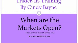Do You Know Market Hours For Stocks, Futures and Options?