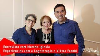 Entrevista com Martha Iglesia - Experiências com Viktor Frankl e a Logoterapia