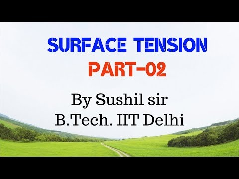 SURFACE TENSION -02 / SURFACE ENERGY / IIT PHYSICS / SUSHIL SIR / KOTA FACULTY