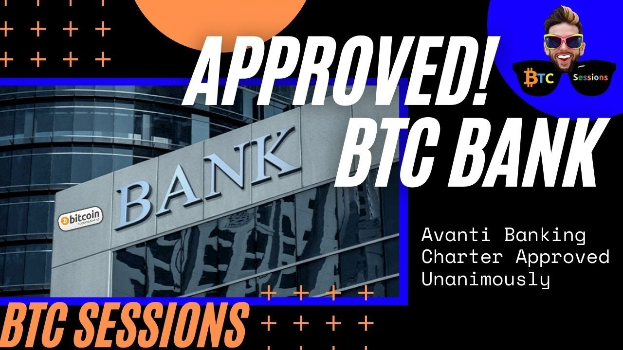 Bitcoin Bank APPROVED! Avanti Obtains Banking Charter