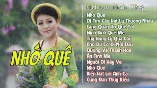 NHỚ QUÊ - Liên Khúc Nhạc Quê Hương Hay Nhất 2017 | Album Anh Thơ