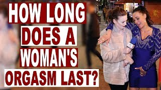 How long does a woman's orgasm last?