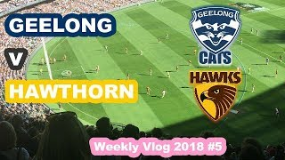 GEELONG vs HAWTHORN AFL 2018 - WEEKLY VLOG 2018 #5