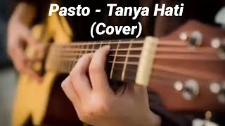 Download Pasto - Tanya Hati (Cover)