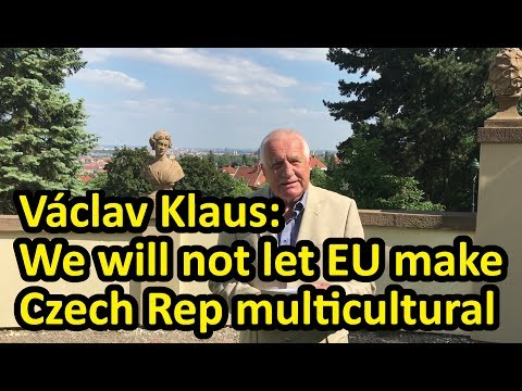 Václav Klaus former president : We will not let EU transform Czech Rep into a multicultural society