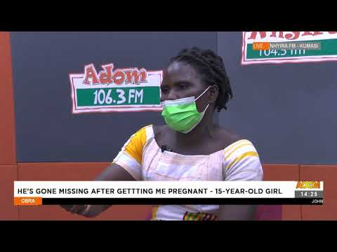 He's Gone Missing After Getting Me Pregnant- 15-year-old Girl -Obra on Adom TV (20-8-21)