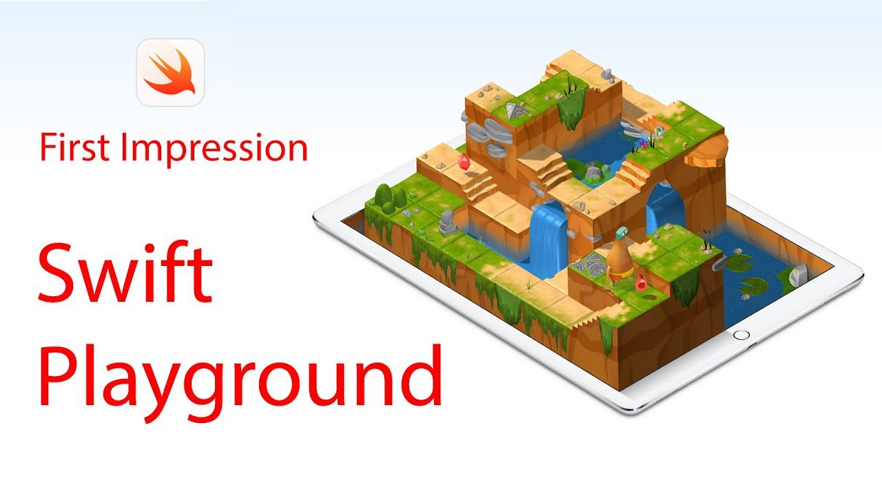 quality design 72d74 b3e53 First Impression - Swift Playground on iPad iOS 10