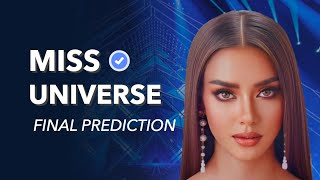 Miss Universe - TOP 21 FINAL PREDICTIONS