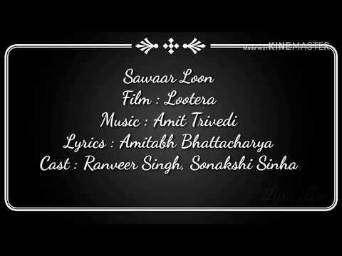 Sawaar Loon :-Lootera (Lyrical video)