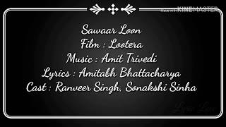 Sawaar Loon :-Lootera (Lyrical video)