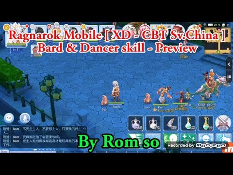 Ragnarok Mobile [ XD - CBT Sv China ] : Bard & Dancer skill [ Preview ]