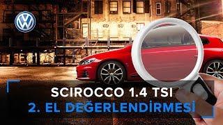 Scirocco 1.4 TSI 2. El Alırken Nelere Dikkat Etmeliyiz?