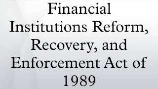 Financial Institutions Reform, Recovery, and Enforcement Act of 1989