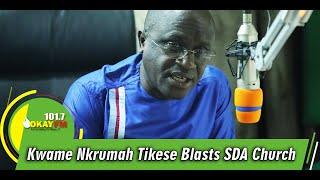Download Kwame Nkrumah Tikese Blast SDA Church Mp3 and Videos