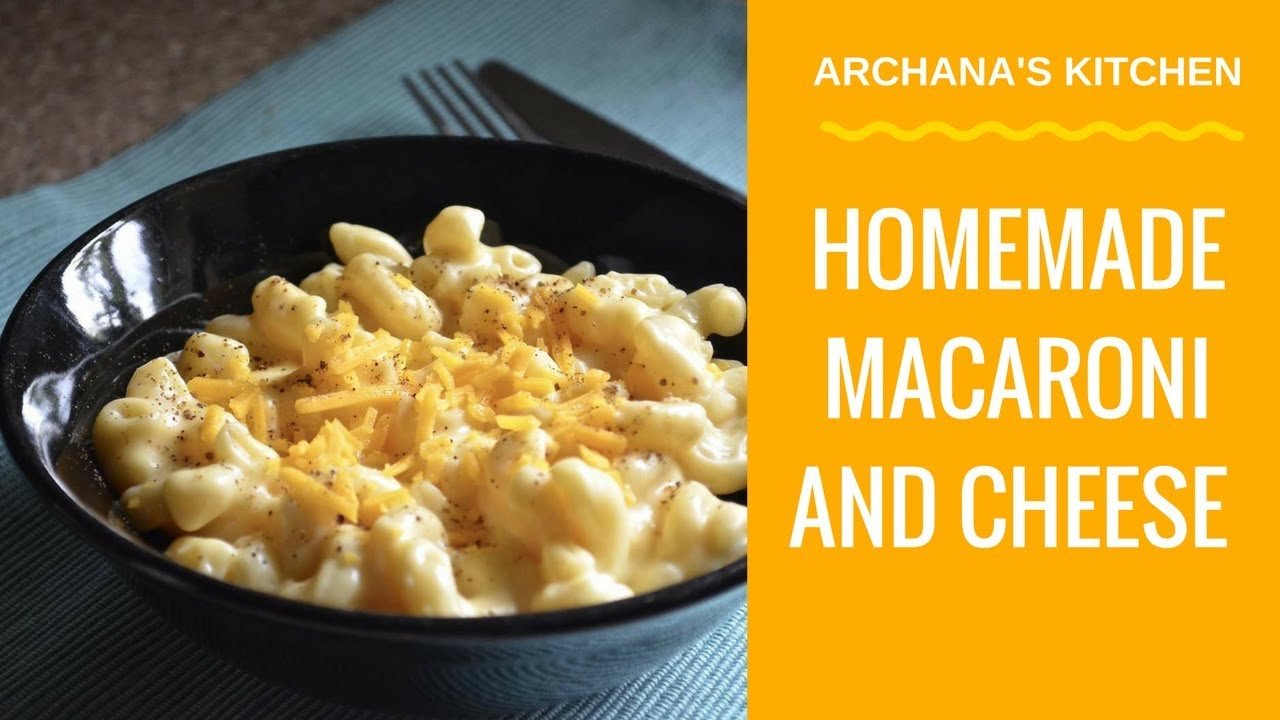 Homemade Macaroni And Cheese Recipe By Archana S Kitchen