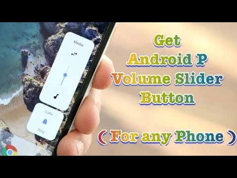 How to get AndroidP Volume Slider on any Android device!!!! without root
