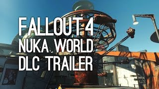 Fallout 4 Nuka World Trailer: Fallout 4 New DLC Nuka World Gameplay Trailer