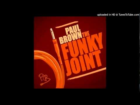 Paul Brown  the funky joint