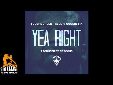 Touchscreen Trell ft. Cousin Fik - Yea Right [Prod. SB Focus] [Thizzlerm]