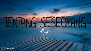 Gambar cover Anda - Tentang Seseorang (Ost. Ada Apa Dengan Cinta ) Video Lirik