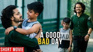 A Bad Day (Short Movie) | Fathers Day Special | Fathers Day Movie 2019 | Emotional Short Movie 2019