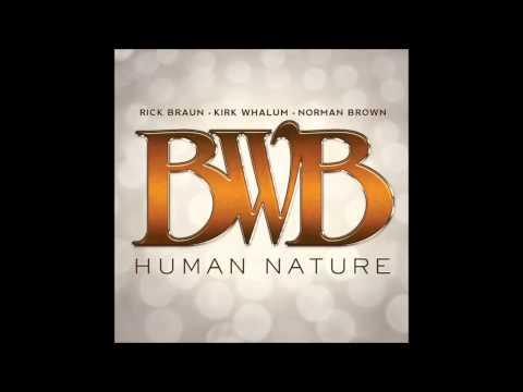 Who's Loving You - BWB (Norman Brown, Kirk Whalum, Rick Braun)