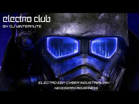 ELECTRO EBM CYBER INDUSTRIAL MIX –  NECESSARY ROUGHNESS