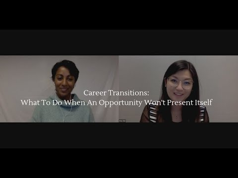 Career Transitions: What To Do When An Opportunity Won't Present Itself