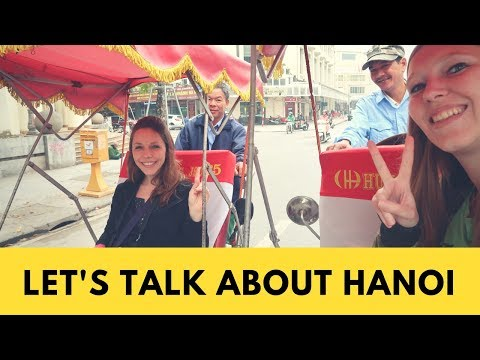 Let's Talk - Hanoi, Vietnam: Crazy Traffic, What to eat, What to See