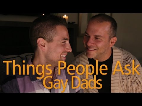 Things People Ask Gay Dads