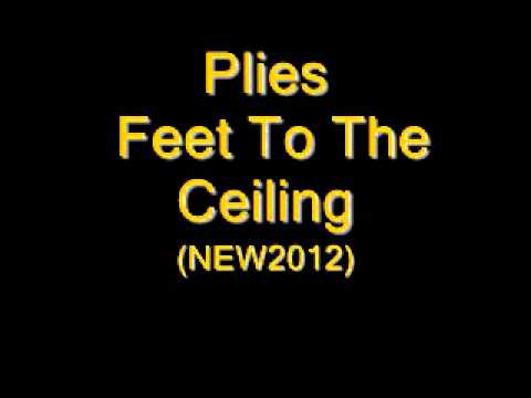 Plies - Feet To The Ceiling [NEW/2012] HOT SLAP