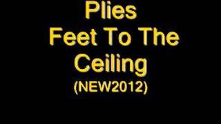 Download Plies - Feet To The Ceiling [NEW/2012] HOT SLAP MP3 song and Music Video