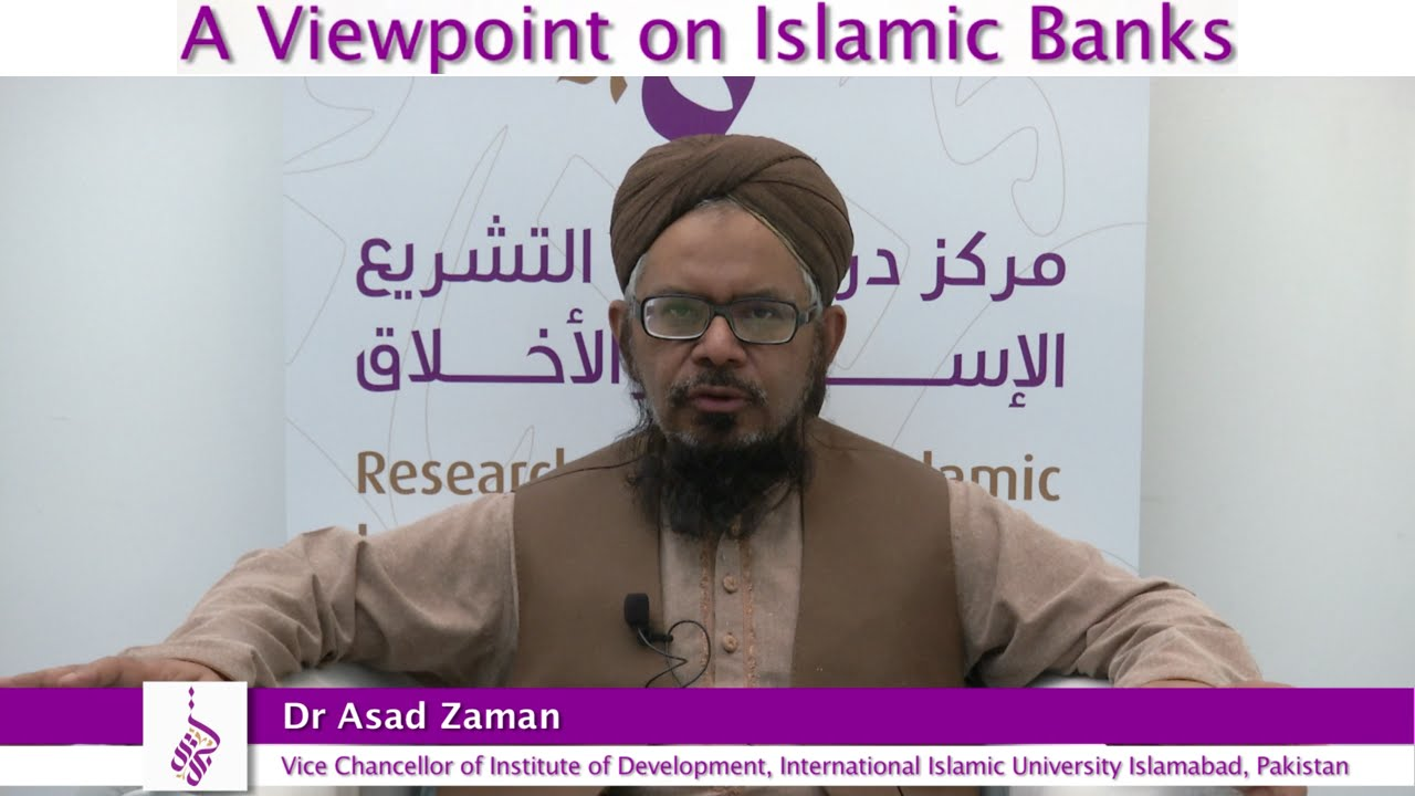 dr asad zaman a view point on islamic banks youtube