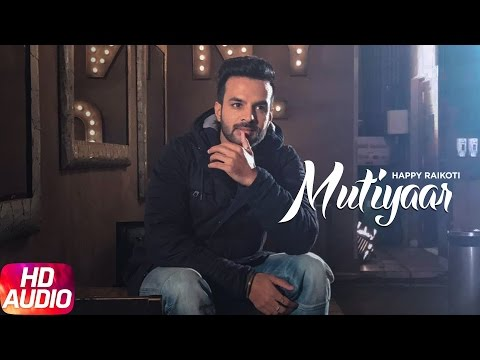 Mutiyaar (Full Audio Song) | Happy Raikoti | Parmish Verma | Punjabi Audio Song | Speed Records