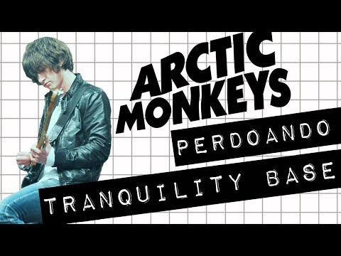 ARCTIC MONKEYS | PERDOANDO TRANQUILITY BASE #meteoro.doc