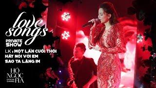 Liên khúc: Một Lần Cuối Thôi, Hãy Nói Với Em, Sao Ta Lặng Im - Hồ Ngọc Hà | Private Show Hà Nội