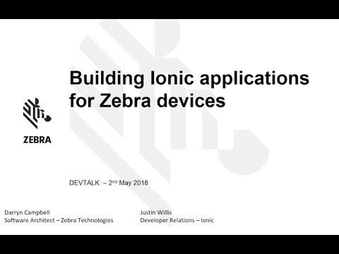 Zebra DEVTALK - Building Ionic Applications For Zebra Devices