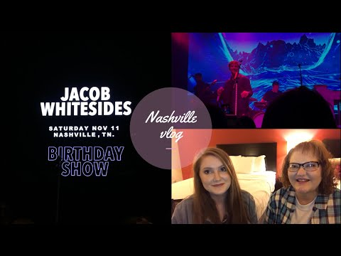Nashville vlog!! JACOB WHITESIDES CONCERT, SHOPPING