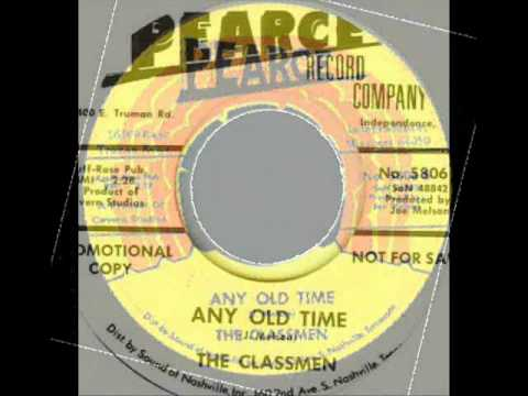 The Classmen - Any Old Time - Written By Dan Folger